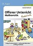 Offener Unterricht Mathematik - praktisch Klasse 4: Fertige Stundenentwürfe - umfassende Materialien - vielfältige Methoden (Offener Unterricht - praktisch)