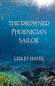 The Drowned Phoenician Sailor by [Hayes, Lesley]