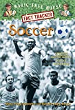 Soccer: A Nonfiction Companion to Magic Tree House Merlin Mission #24: Soccer on Sunday (Magic Tree House (R) Fact Tracker)