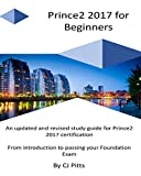 Prince2 2017 for Beginners: A self study guide for Prince2 2017