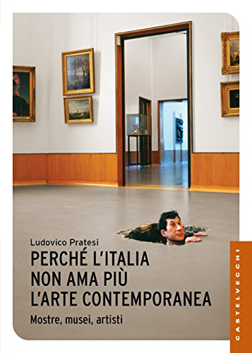 Perché l'Italia non ama più l'arte contemporanea. Mostre, musei, artisti