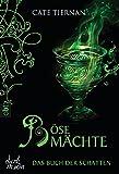Das Buch der Schatten - Böse Mächte: Band 6