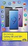 Dein Samsung Galaxy S9 und S9+ Einfach alles können. Alle Android Funktionen anschaulich erklärt