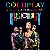 COLDPLAY Glastonbury 2016 LIVE A Head Full Of Dreams World Tour 2CD set