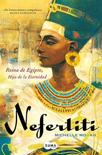 Nefertiti: Reina de Egipto. Hija de la eternidad.