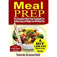Meal Prep: The Essential Meal Prep Cookbook for Healthy Eating and Weight Loss with Meal Plan (English Edition)