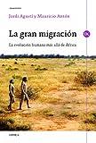 La gran migración: La evolución humana más allá de África (Drakontos)