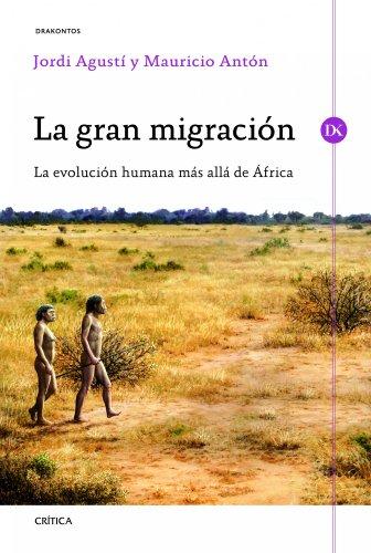 La gran migración: La evolución humana más allá de África (Drakontos) por Jordi Agustí