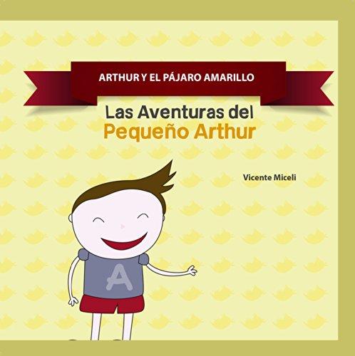 ARTHUR Y EL PÁJARO AMARILLO: 3 (Las Aventuras del  Pequeño Arthur)