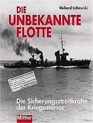 Die unbekannte Flotte: Die Sicherungsstreitkräfte der Kriegsmarine