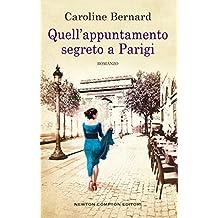 Quell'appuntamento segreto a Parigi (Italian Edition)
