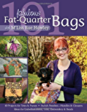 101 Fabulous Fat-Quarter Bags with M'Lis: 10 Projects for Totes & Purses Ideas for Embellishments, Trim, Embroidery & Beads Stylish Finishes-Handles & Closures: With M'Liss Rae Hawley