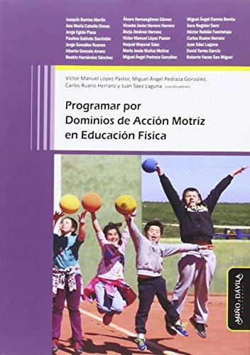 Programar por dominios de acción motriz en educación física por Joaquín . . . [et al. ] Barrios Martín