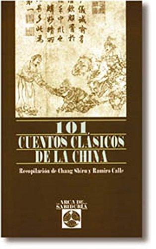 101 Cuentos Clasicos De La China (Arca De Sabiduria) por Chang Shiru