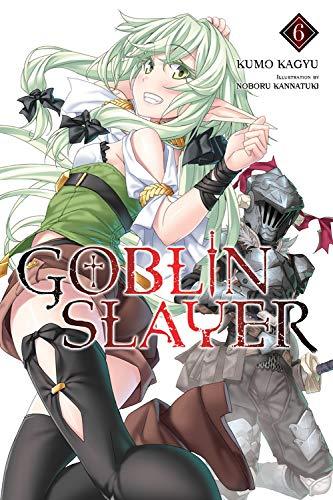 Goblin Slayer, Vol. 6 (light novel) por Kumo Kagyu