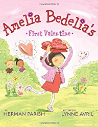 Amelia Bedelia's First Valentine (I Can Read Amelia Bedelia - Level 2 (Hardcover)) Parish, Herman ( Author ) Nov-24-2009 Hardcover