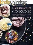 Easy Birthday Cake Cookbook: 50 Delic...