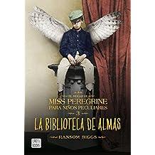 La biblioteca de almas: El hogar de Miss Peregrine para niños peculiares nº3 (Spanish Edition)
