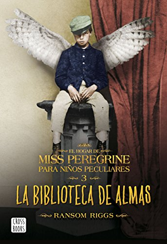 La biblioteca de almas: El hogar de Miss Peregrine para niños peculiares nº3 (Crossbooks)