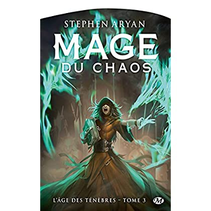 L'Âge des Ténèbres, T3 : Mage du chaos