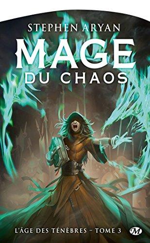 L'Âge des Ténèbres, T3 : Mage du chaos par Stephen Aryan