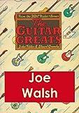 Joe Walsh - Guitar Greats, the 1982 BBC Interview (Guitar Greats, The 1982 BBC Interviews Book 12) (English Edition)