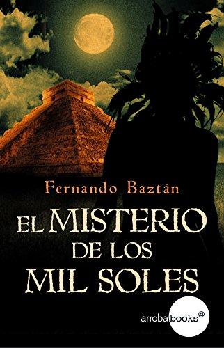 El misterio de los mil soles eBook: Fernando Baztán: Amazon.es ...