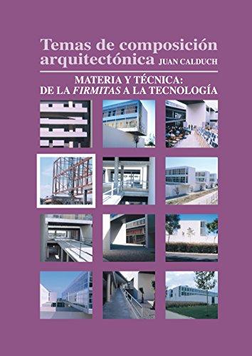 Descargar Libro Libro Temas de composición arquitectónica. 4.Materia y técnica de la firmita a la tecnología de Joan Calduch Cervera