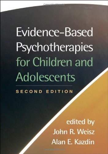 Evidence-Based Psychotherapies for Children and Adolescents by John R. Weisz (Editor), Alan E. Kazdin (Editor) (18-Feb-2010) Hardcover