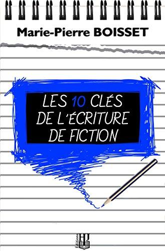 Les 10 cls de lcriture de fiction