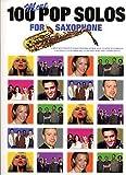 100 MORE POP SOLOS FOR SAXOPHONE - arrangiert für Saxophon [Noten / Sheetmusic]