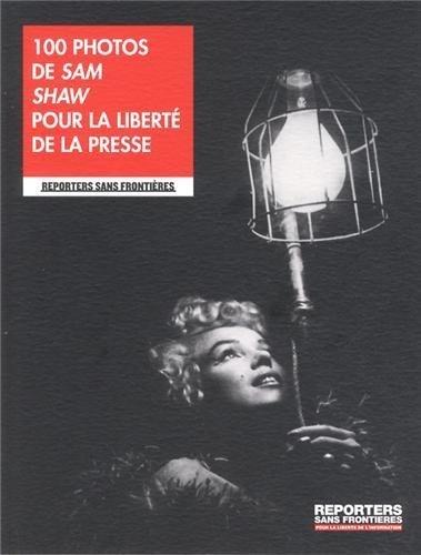 100 photos de Sam Shaw pour la liberté de la presse de Shaw. Sam (2012) Broché