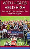 Image de WITH HEADS HELD HIGH: Burnley FC's Second Tilt At The Premier League (Burnley FC