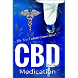 What is CBD - The Truth about Cannabidiol - Medication (English Edition)