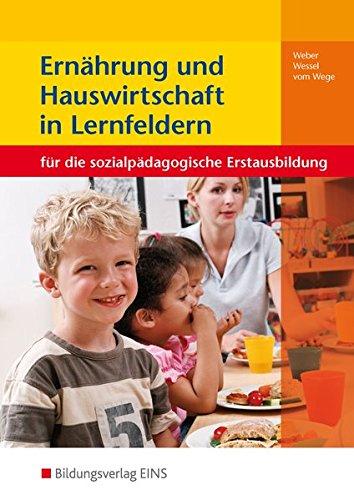 Ernährung und Hauswirtschaft in Lernfeldern: für die sozialpädagogische Erstausbildung: Schülerband