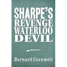 Sharpe 3-Book Collection 7: Sharpe's Revenge, Sharpe's Waterloo, Sharpe's Devil (Sharpe Series)