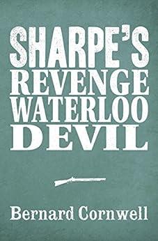 Sharpe 3-Book Collection 7: Sharpe's Revenge, Sharpe's Waterloo, Sharpe's Devil (Sharpe Series) von [Cornwell, Bernard]