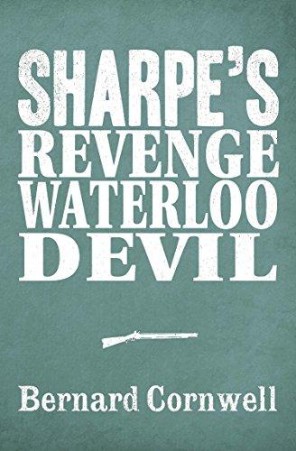 Sharpe 3-Book Collection 7: Sharpe's Revenge, Sharpe's Waterloo, Sharpe's Devil (Sharpe Series) (English Edition)