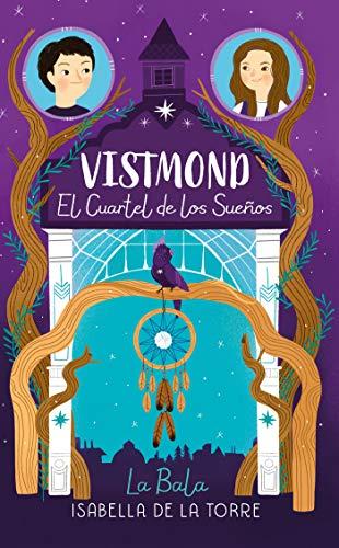 Vistmond. El cuartel de los sueños eBook: La Bala: Amazon.es: Tienda Kindle