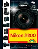Nikon D200, Nikon Community Tipp, Fotobuch und Wegweiser zur Bedienung für Kamera und Software von Michael Gradias (1. November 2006) Gebundene Ausgabe