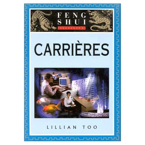 Initiation au Feng Shui : Carrières by Lillian Too Bernard Dubant(1999-05-12)