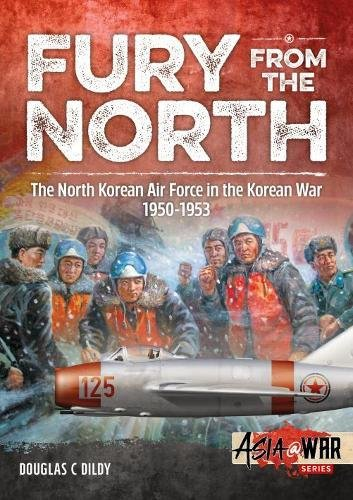 Fury from the North: North Korean Air Force in the Korean War, 1950-1953 (Asia@War)