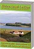 Ostsee-Inseln: Deutschland - Band 4: Rügen mit Halbinsel Mönchgut: Kleines Insellexikon für Touristen, Individualisten und Auswanderer