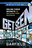 Get Seen: Online Video Secrets to Building Your Business (New Rules Social Media Series) (English Edition)