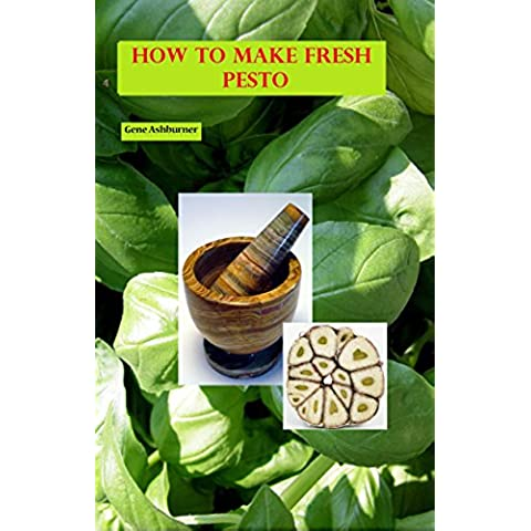 How To Make Fresh Pesto (English Edition)
