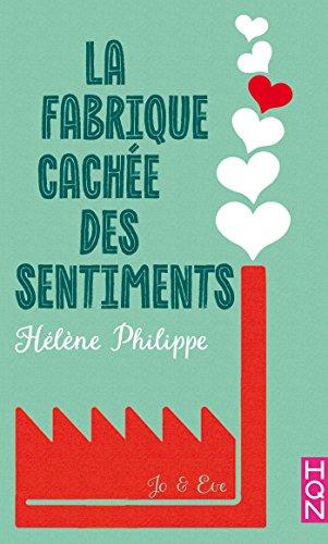 La Fabrique cachée des sentiments 4 - Eve et Jo (HQN) par Hélène Philippe