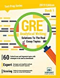 GRE Analytical Writing: Solutions to the Real Essay Topics - Book 1 Edition 2018: Volume 19 (Test Prep)
