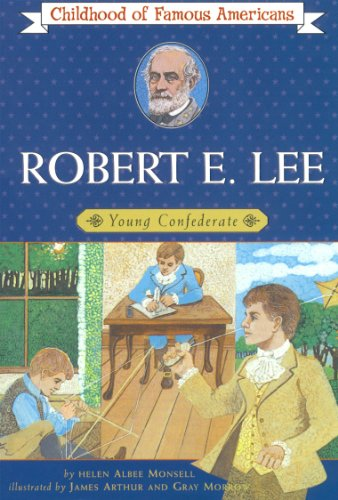 Robert E. Lee, Young Confederate (Childhood of Famous Americans Series)