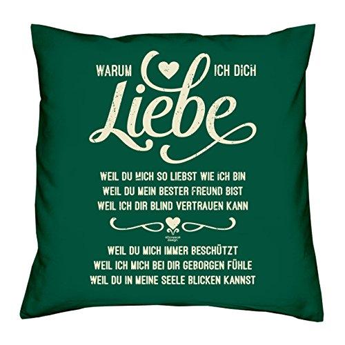 Soreso Design Geschenk Kissen :: Warum ich Dich Liebe :: Geschenkidee für Frauen & Männer :: Kissen 40 x 40 cm inkl. Füllung Farbe: dunkelgrün