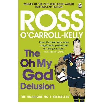 [(The Oh My God Delusion)] [Author: Ross O'Carroll-Kelly] published on (June, 2011)